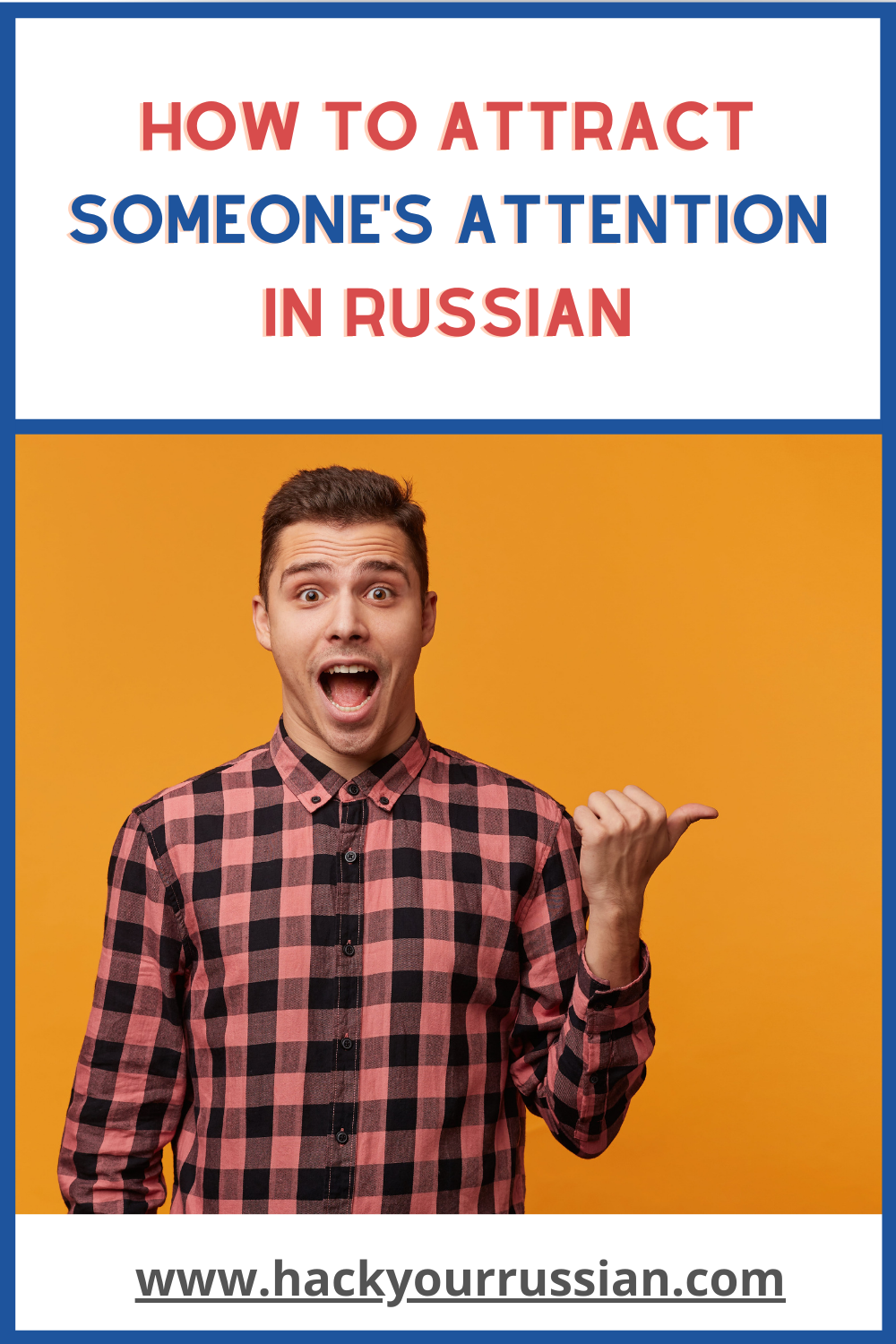 Main Russian phrases to attract someone's attention