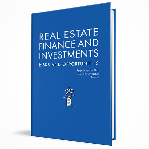 Real Estate Finance and Investments: Risks and Opportunities Edition 5.1