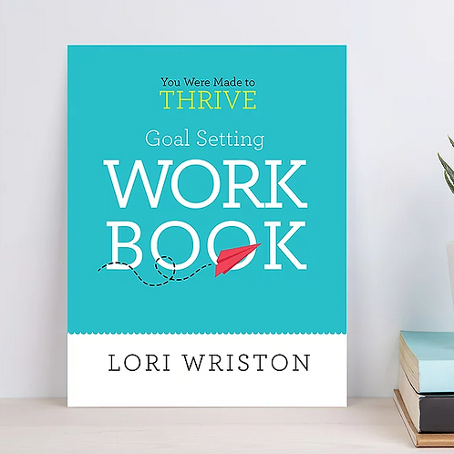 You Were Made to THRIVE Goal Setting Workbook