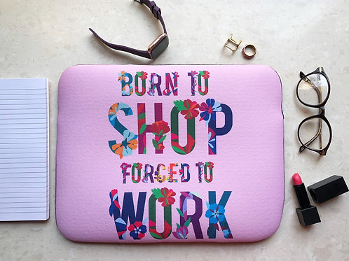 Born to Shop Pink- Laptop Sleeve