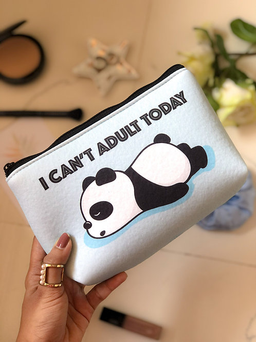 I can't adult today -Cosmetic/Toiletry Pouch