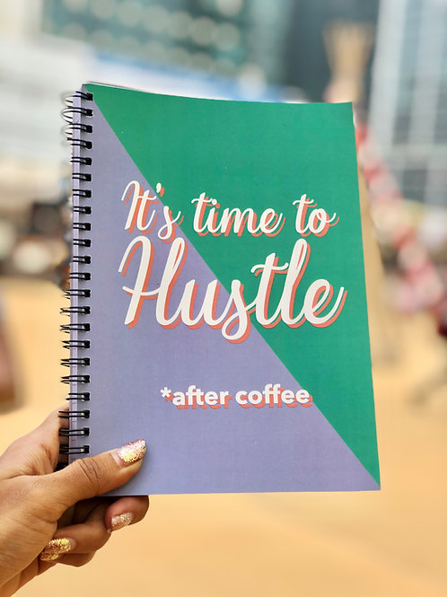 It's time to hustle Spiral Notebook