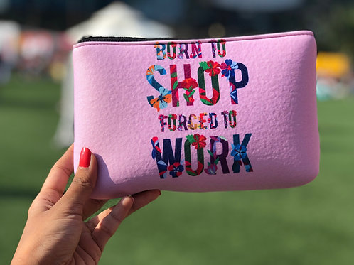 Born to Shop - Makeup Pouch