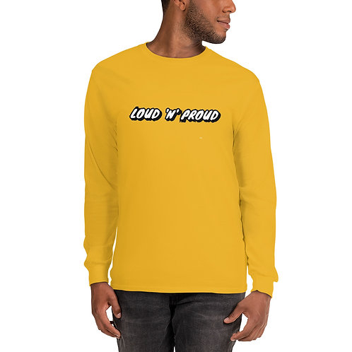 Loud 'N' Proud Men's Long Sleeve Shirt