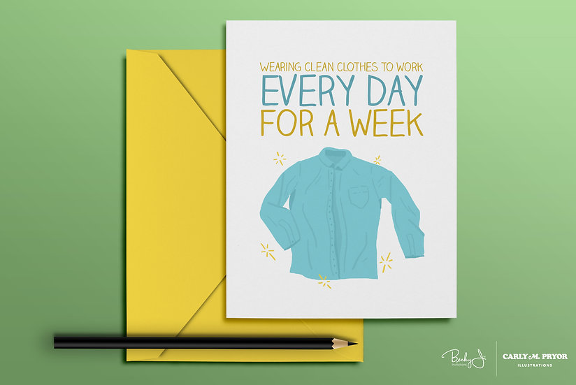 Wearing Clean Clothes to Work Every Day for a Week | Greeting Card
