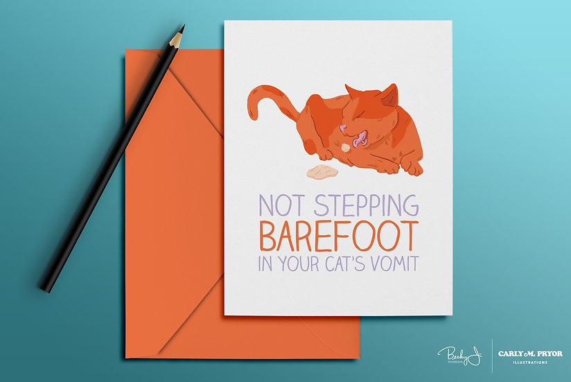 Not Stepping Barefoot in Your Cat's Vomit | Greeting Card