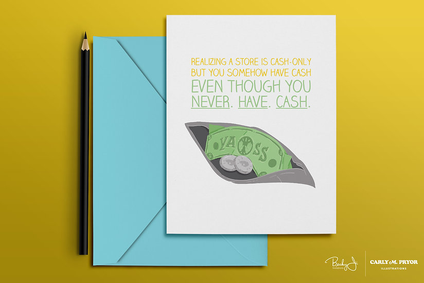 You Somehow Have Cash | Greeting Card