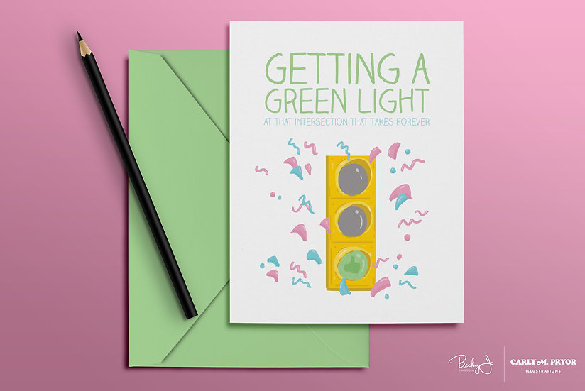 Getting a Green Light | Greeting Card