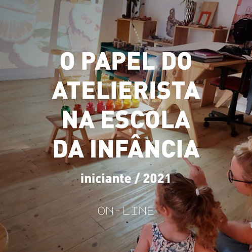 O papel do atelierista na escola da infância - iniciante [mai-jun]