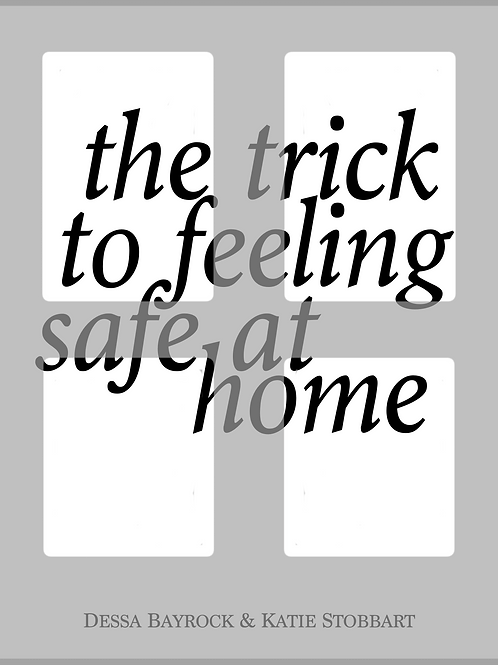 The Trick to Feeling Safe at Home
