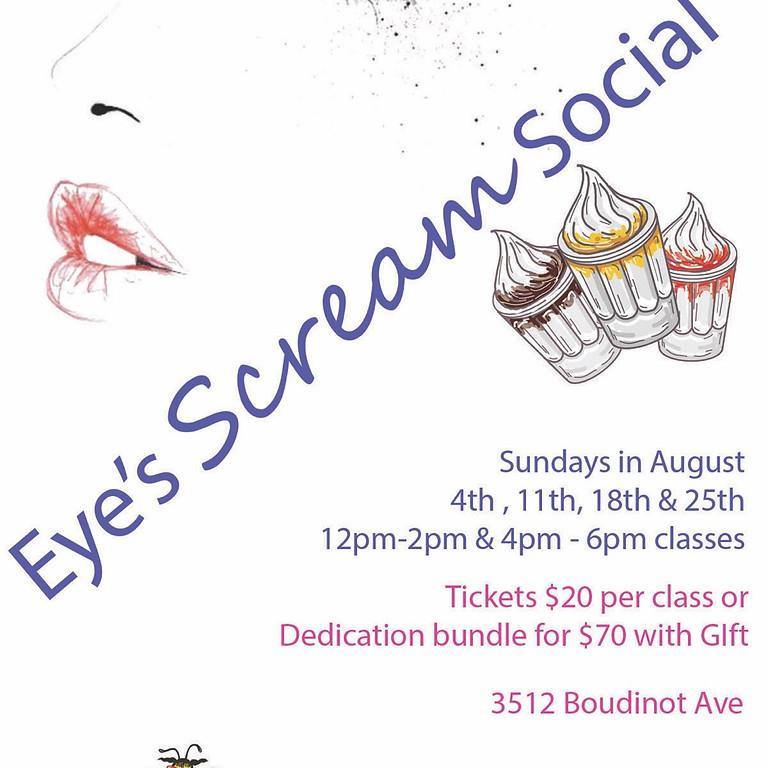 Eye's Scream Social! PT. 2 (4pm-6pm)