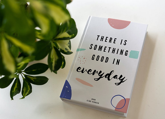 Ebook: There is something good in everyday