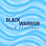 Black Warrior Flim Festival