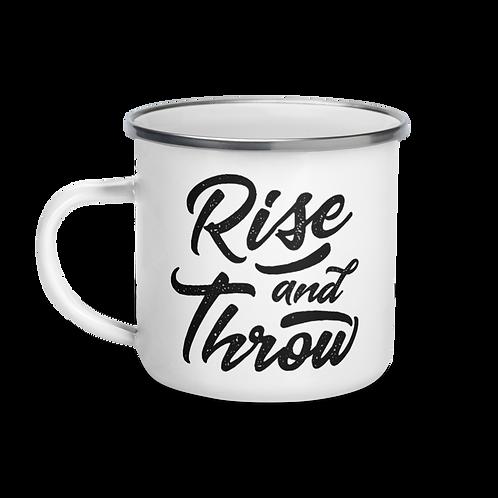 Rise and Throw - Enamel Mug