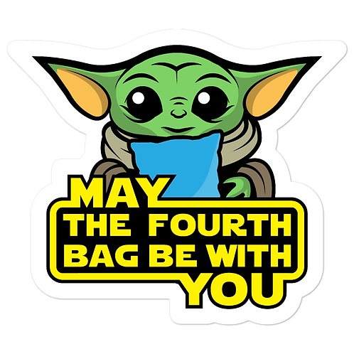 May The Fourth bag- Bubble-free stickers