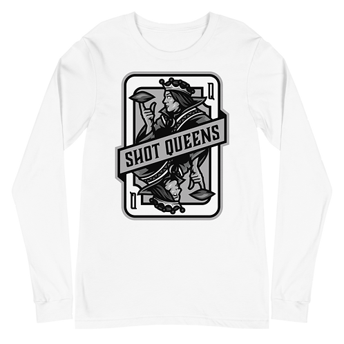 Shot Queens Unisex Long Sleeve Tee