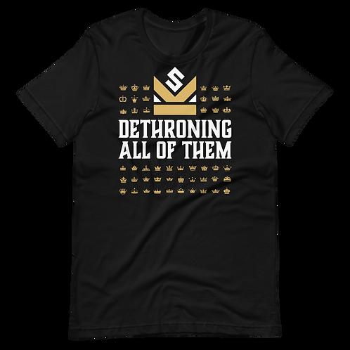 Dethroning All of Them - Short-Sleeve Unisex T-Shirt