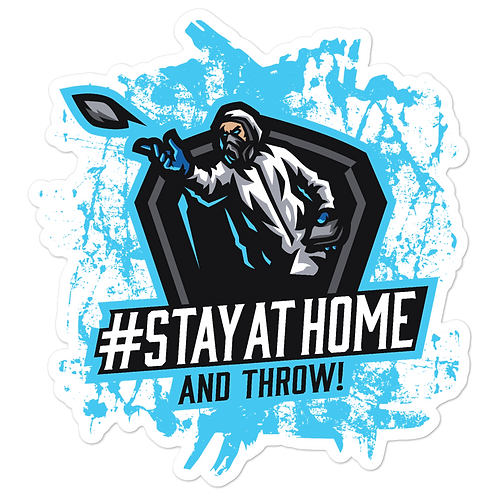 Stay At Home and Throw - Bubble-free stickers