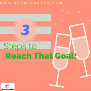 3 Steps to Reach That Goal