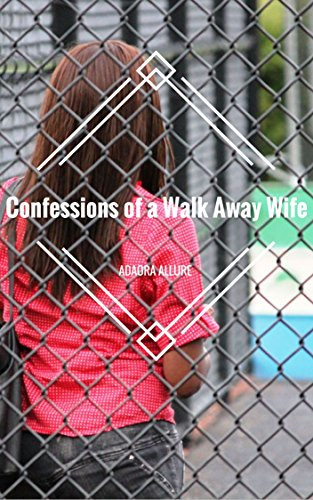 4/5: Confessions of a Walk Away Wife