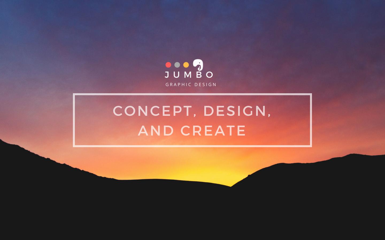 CONCEPT, DESIGN, AND CREATE