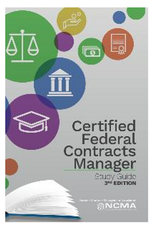 Certified Federal Contracts Manager Study Guide (3rd Edition)