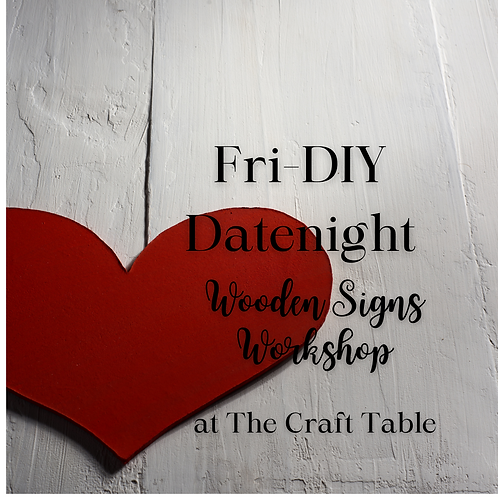 2-in-1 Workshop!  Fri-DIY Datenight 02/12 from 6-9pm WOODEN SIGNS sign u