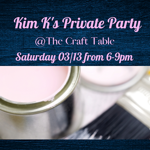 03/13 from 6-9pm  Kim K's Private Party!