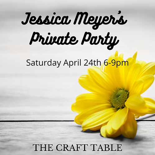 Jessica Meyer's Private Party 04/24 6-9pm