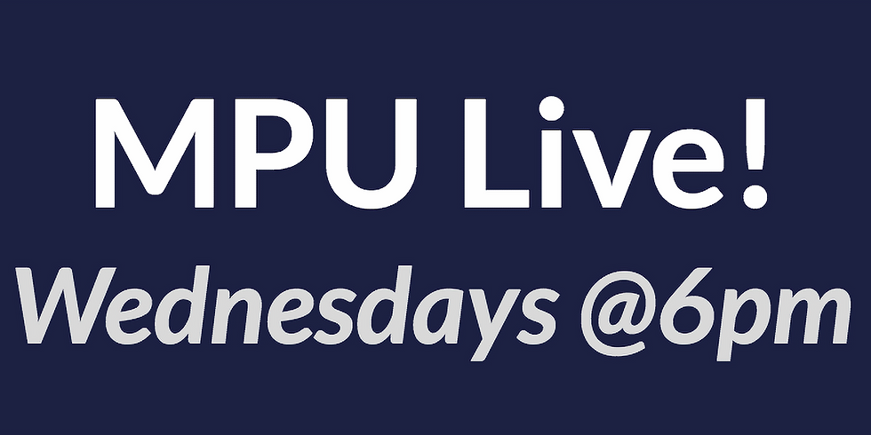 Did you miss our last MPU Live?
