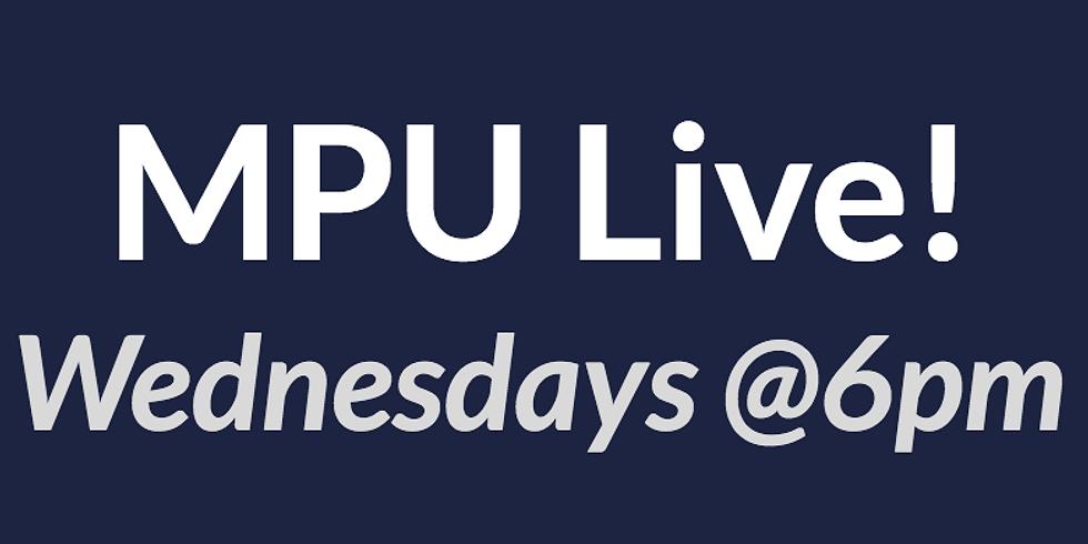 COMING UP: MPU Live