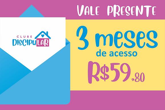 VALE PRESENTE - 3 Meses