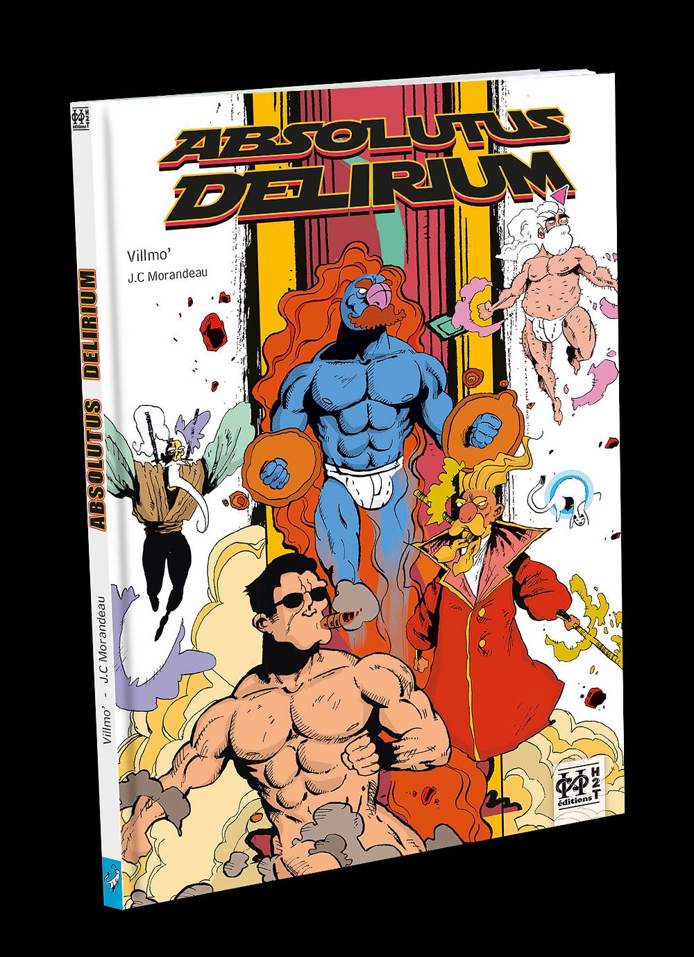 """Sortie en librairie de la BD couleur """"Absolutus Delirium"""" une oeuvre humoristique de Villmo' aux Editions H2T"""