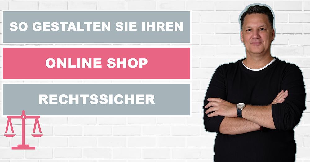 So gestalten Sie Ihren Online Shop rechtssicher.