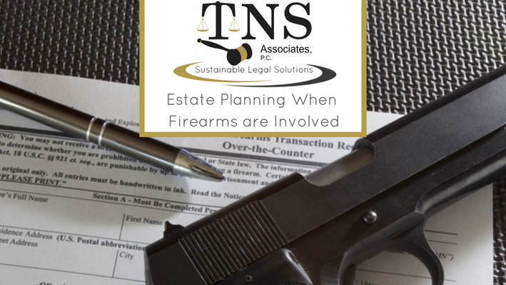 Estate Planning When Firearms are Involved