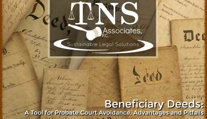 Beneficiary Deeds: A Tool for Probate Court Avoidance, Advantages and Pitfalls