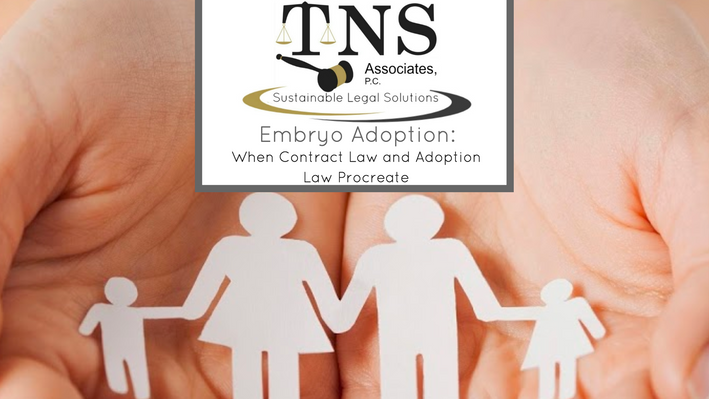 Embryo Adoption:                                 When Contract Law and Adoption Law Procreate