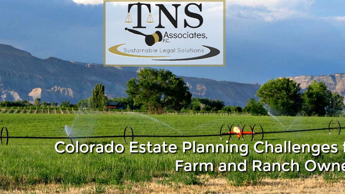 Colorado Estate Planning Challenges for Farm and Ranch Owners
