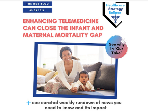 Enhancing Telemedicine Can Close The Infant and Maternal Mortality Gap-The HSB Blog 3/8/21