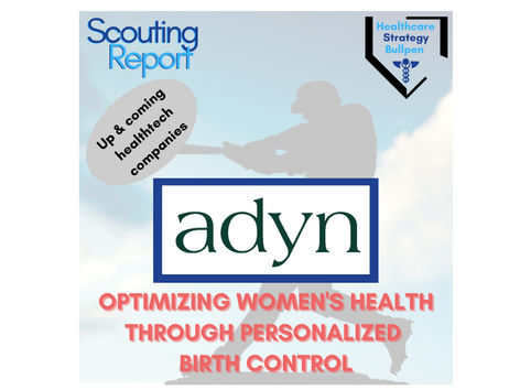 Scouting Report-Adyn: Optimizing Women's Health Through Personalized Birth Control