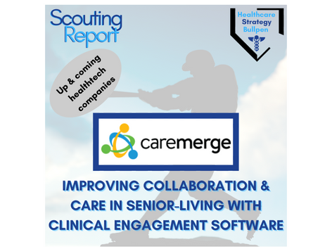 Scouting Report-Caremerge:Improving Collaboration & Care in Sr Living w/Clinical Engagement Software