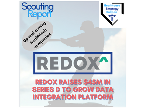 Scouting Report-Redox Raises $45M in Series D to Grow Data Integration Platform
