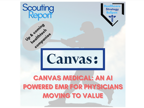 Scouting Report-Canvas Medical: An AI Powered EMR for Physicians Moving to Value