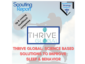 Scouting Report-Thrive Global: Science Based Solutions to Improve Sleep & Behavior