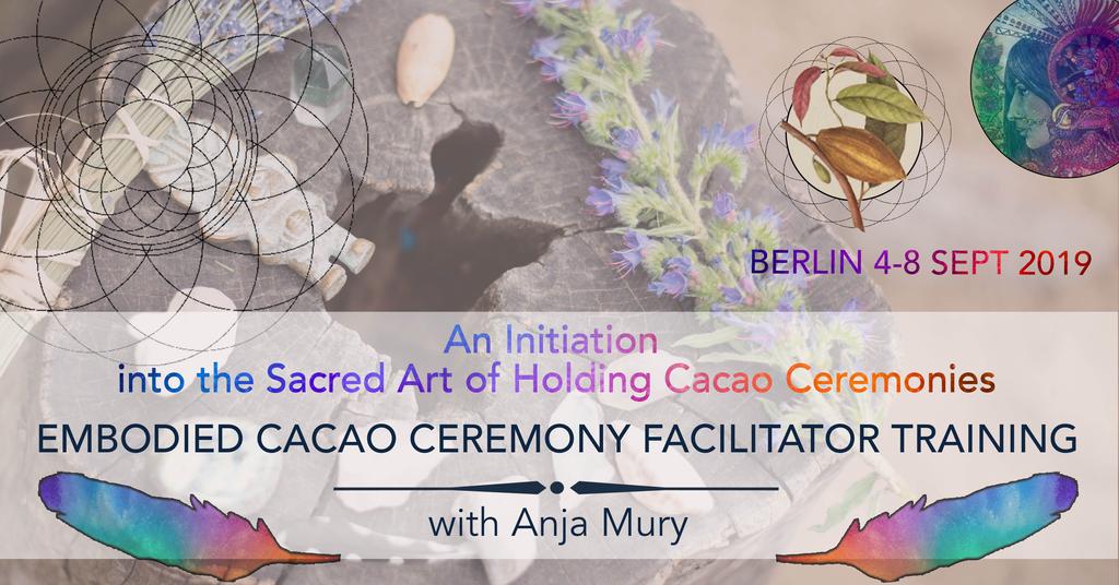 Cacao Ceremony Facilitator Training - Berlin Sept19