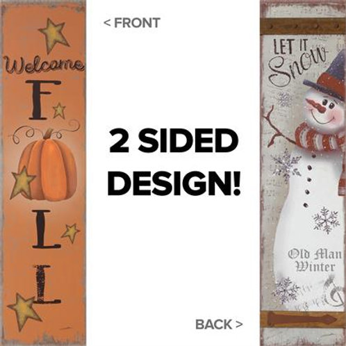 Reversible Sign - Welcome Fall, Let It Snow