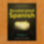 Accelerated Spanish - Volume 1