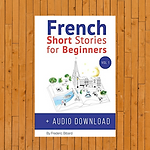 French: Short Stories for Beginners + French Audio