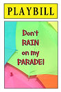 PLAYBILL - Don't rain on parade (Front a