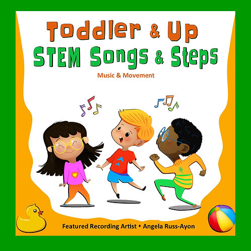Toddler and Up STEM Songs and Steps